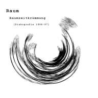 Raum - Raumzeitkrümmung [Diskografie 1996-97] (2009)