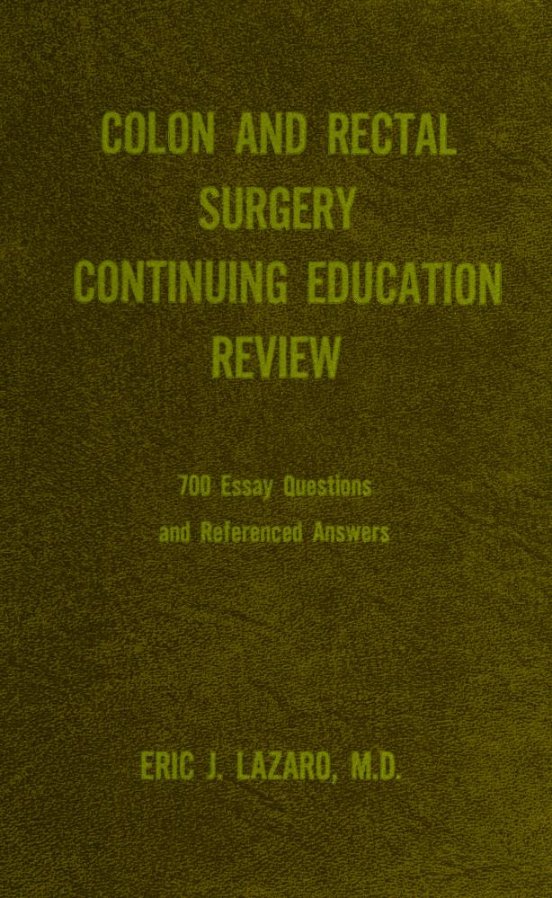 Colon and rectal surgery continuing education review by Eric J. Lazaro