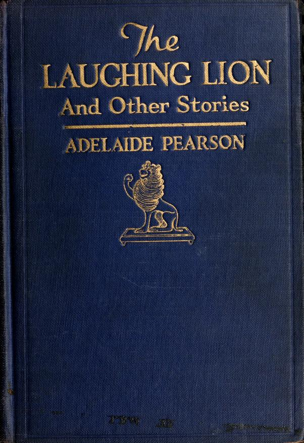 The laughing lion by Adelaide Pearson