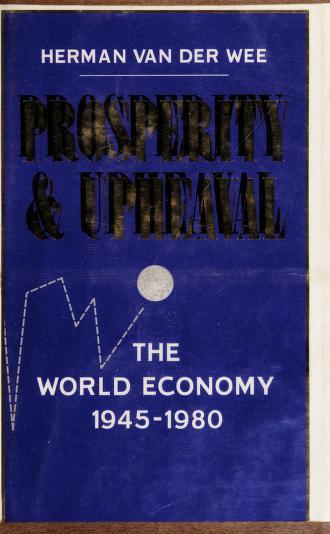 Prosperity and upheaval by Wee, Herman van der.
