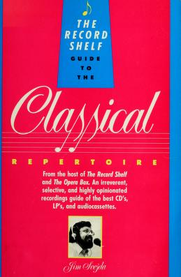 Cover of: The Record shelf guide to the classical repertoire | Jim Svejda