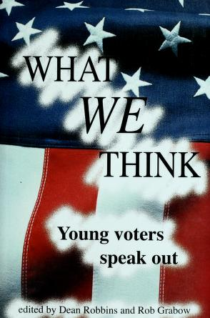 Cover of: What we think | compiled by Dean Robbins and Rob Grabow.